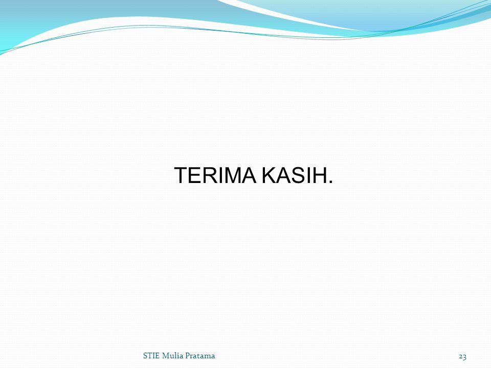 TERIMA KASIH. STIE Mulia Pratama