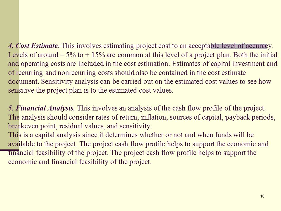 4. Cost Estimate. This involves estimating project cost to an acceptable level of accuracy.