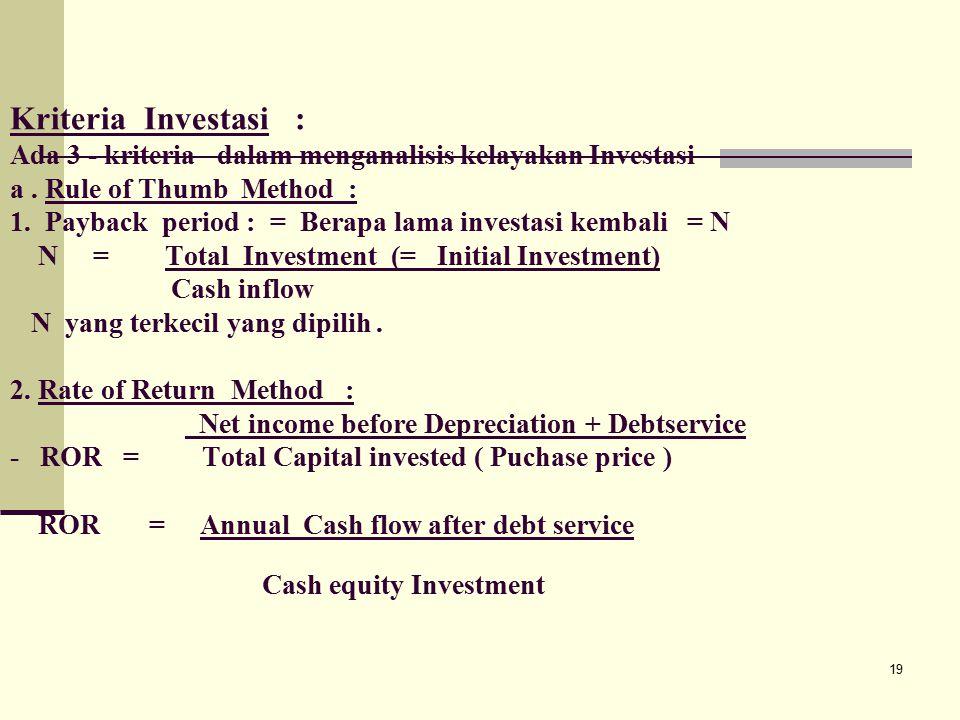 Kriteria Investasi : Ada 3 - kriteria dalam menganalisis kelayakan Investasi a .