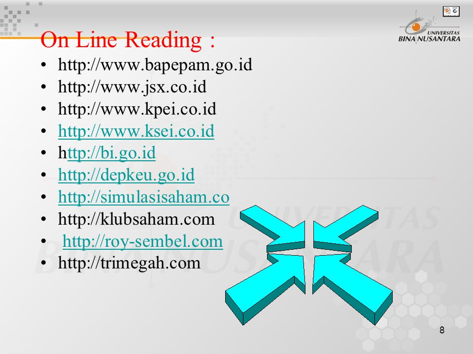 On Line Reading : http://www.bapepam.go.id http://www.jsx.co.id