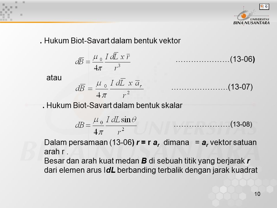 . Hukum Biot-Savart dalam bentuk skalar ………………….(13-08)