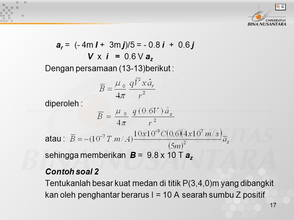 ar = (- 4m I + 3m j)/5 = - 0.8 i + 0.6 j V x i = 0.6 V az. Dengan persamaan (13-13)berikut :