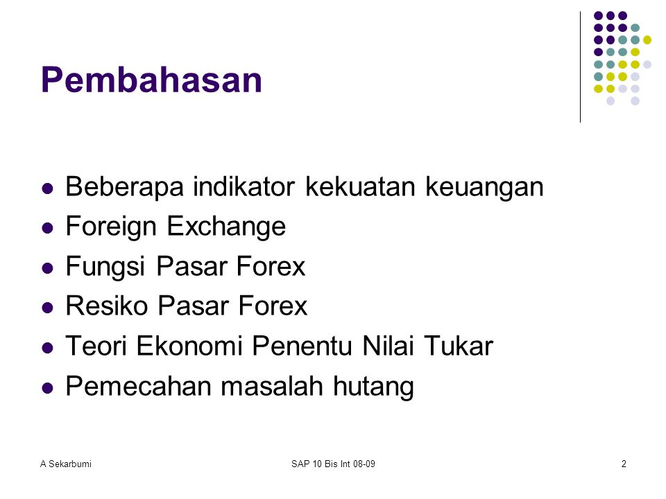 Pembahasan Beberapa indikator kekuatan keuangan Foreign Exchange