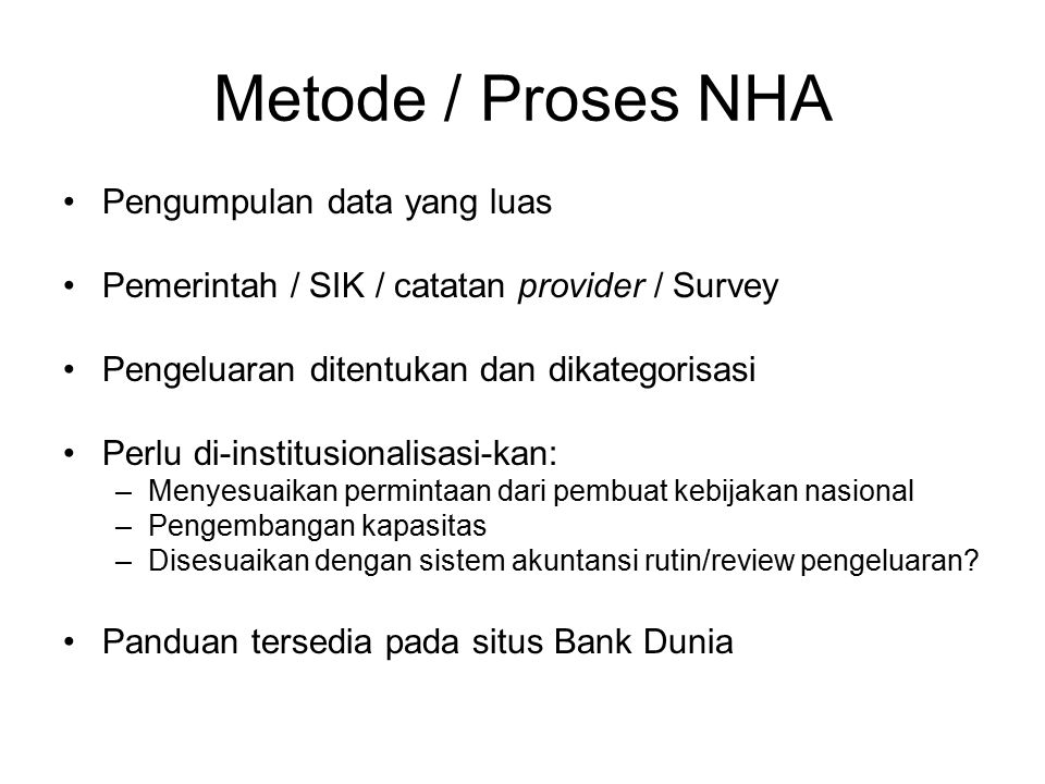 Metode / Proses NHA Pengumpulan data yang luas