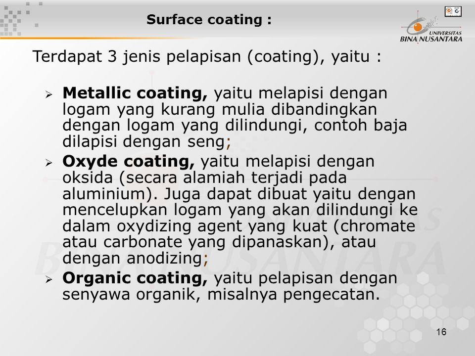 Terdapat 3 jenis pelapisan (coating), yaitu :