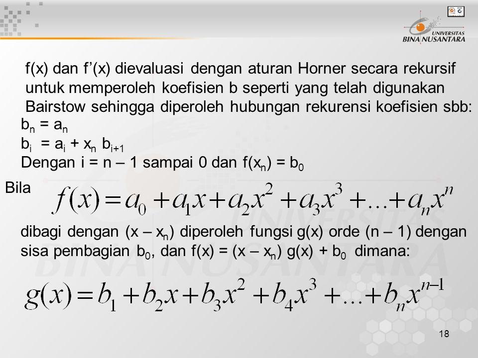 f(x) dan f'(x) dievaluasi dengan aturan Horner secara rekursif