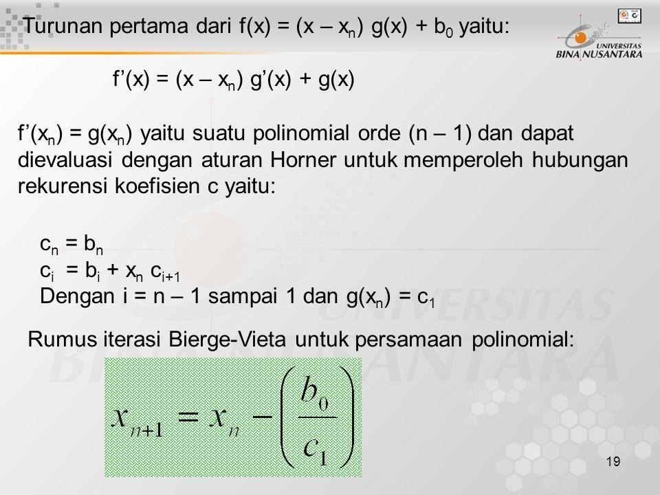Turunan pertama dari f(x) = (x – xn) g(x) + b0 yaitu: