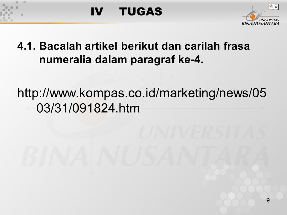 http://www.kompas.co.id/marketing/news/0503/31/091824.htm IV TUGAS