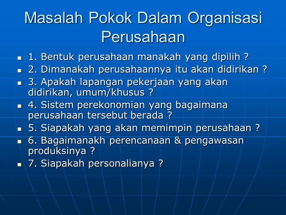 Masalah Pokok Dalam Organisasi Perusahaan