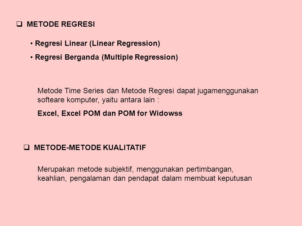 METODE REGRESI Regresi Linear (Linear Regression) Regresi Berganda (Multiple Regression)