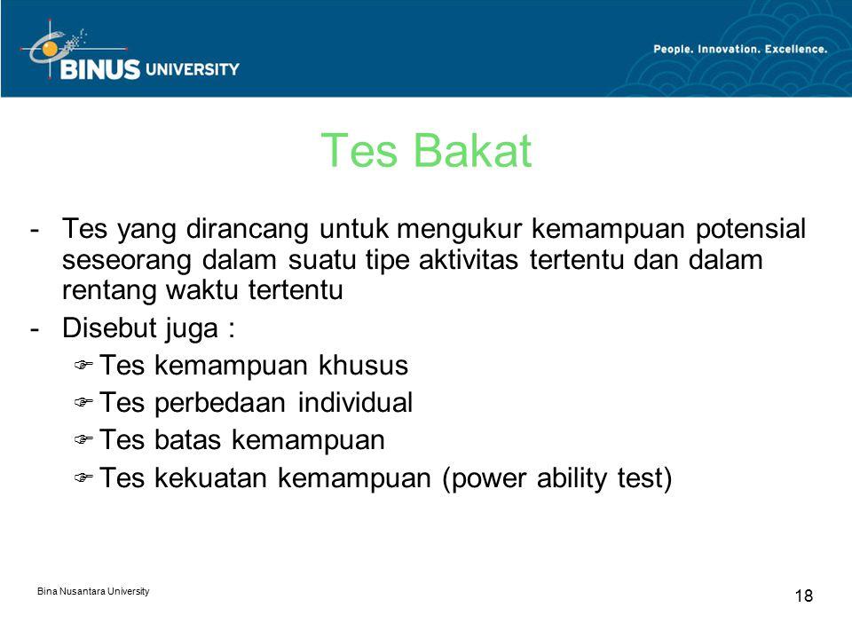 Tes Bakat Tes yang dirancang untuk mengukur kemampuan potensial seseorang dalam suatu tipe aktivitas tertentu dan dalam rentang waktu tertentu.