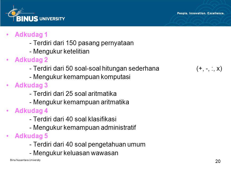 - Terdiri dari 150 pasang pernyataan - Mengukur ketelitian Adkudag 2