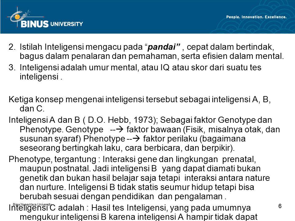 Istilah Inteligensi mengacu pada pandai , cepat dalam bertindak, bagus dalam penalaran dan pemahaman, serta efisien dalam mental.