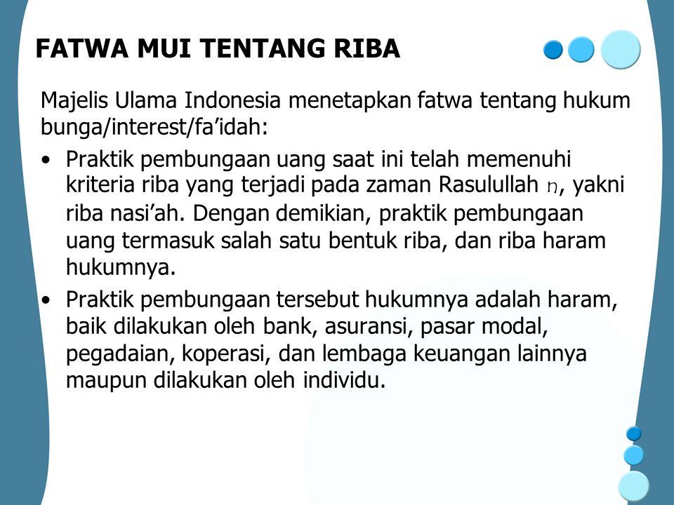 FATWA MUI TENTANG RIBA Majelis Ulama Indonesia menetapkan fatwa tentang hukum bunga/interest/fa'idah: