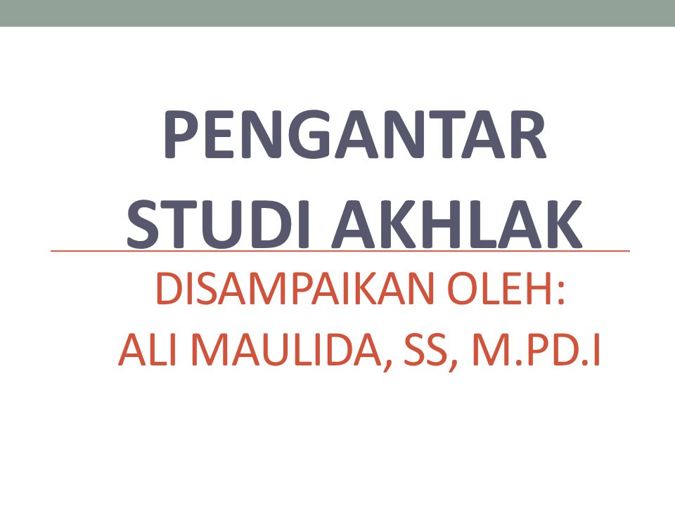 Disampaikan oleh: Ali Maulida, ss, m.pd.i