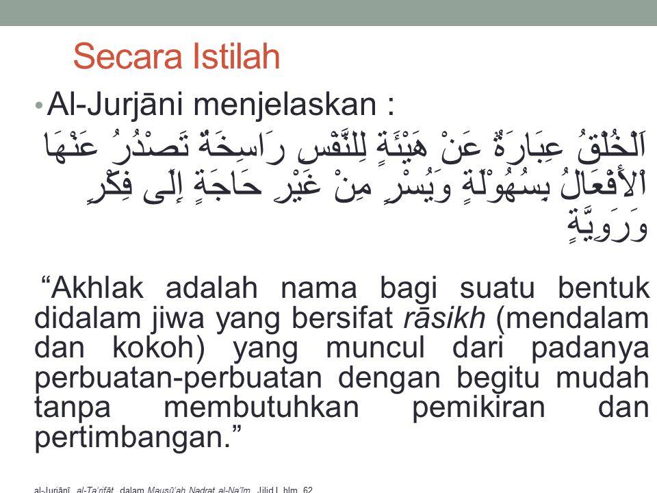 Secara Istilah Al-Jurjāni menjelaskan :