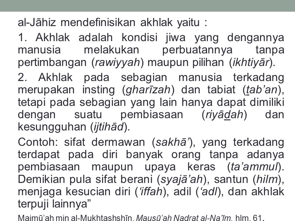 al-Jāhiz mendefinisikan akhlak yaitu :