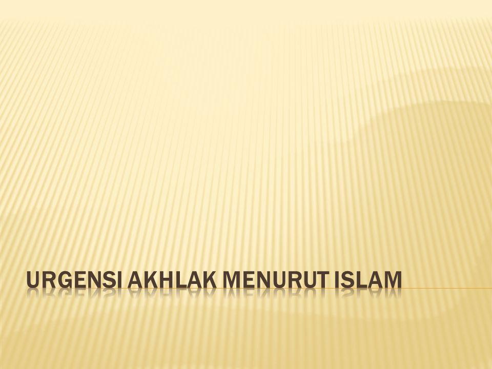 URGENSI AKHLAK MENURUT ISLAM