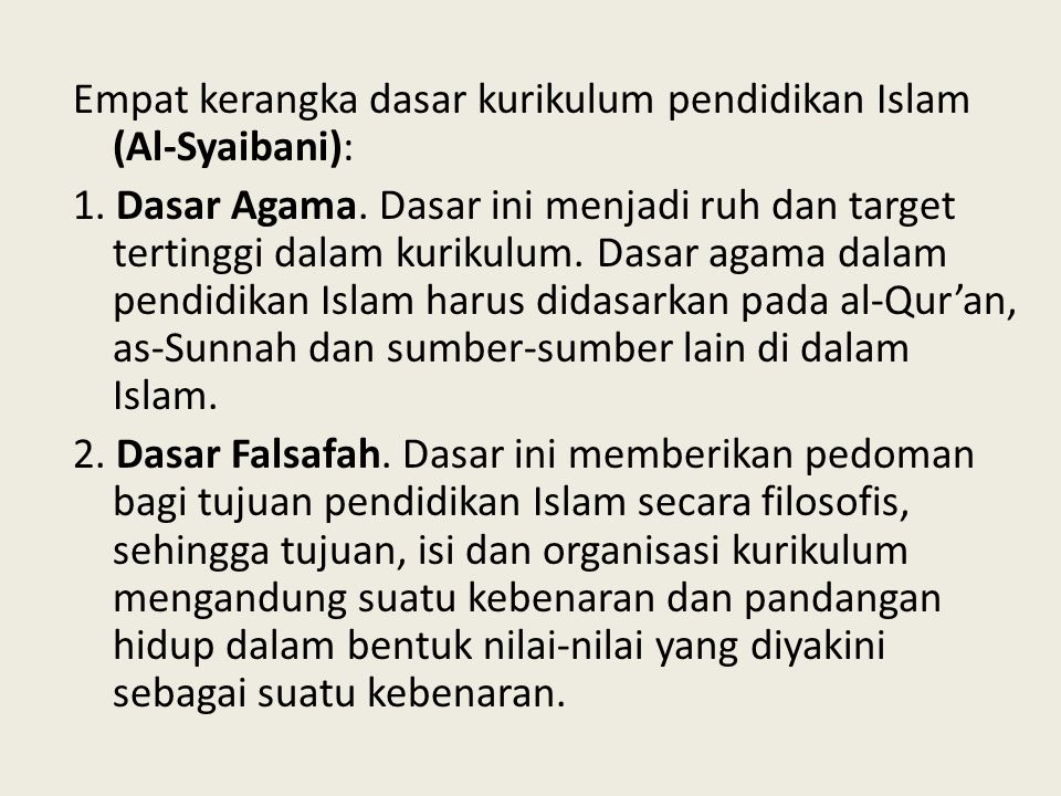 Empat kerangka dasar kurikulum pendidikan Islam (Al-Syaibani): 1