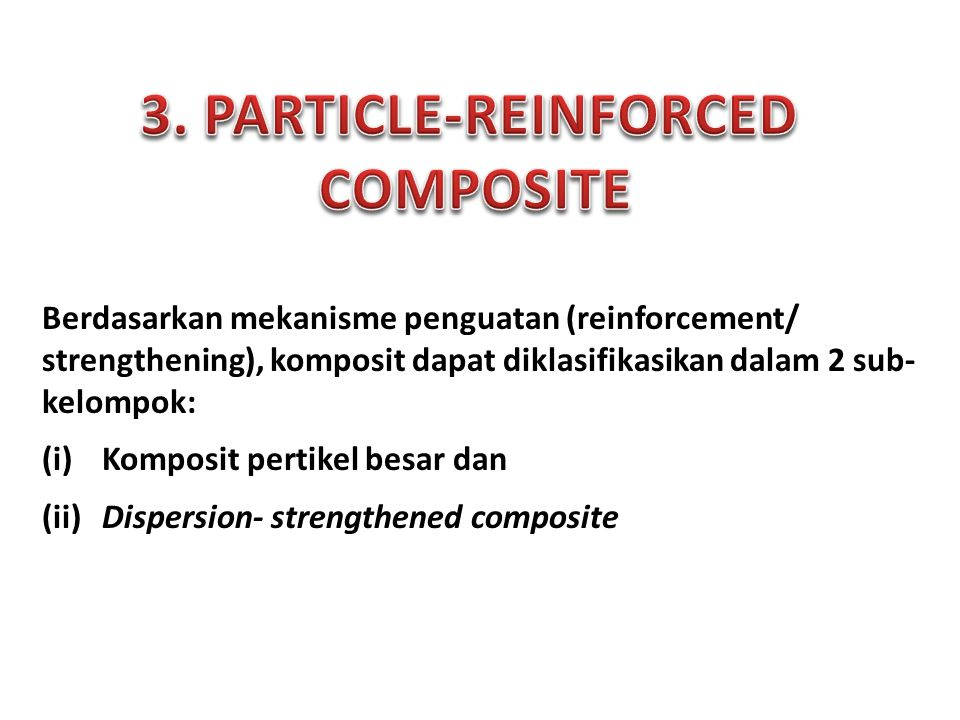 3. PARTICLE-REINFORCED COMPOSITE