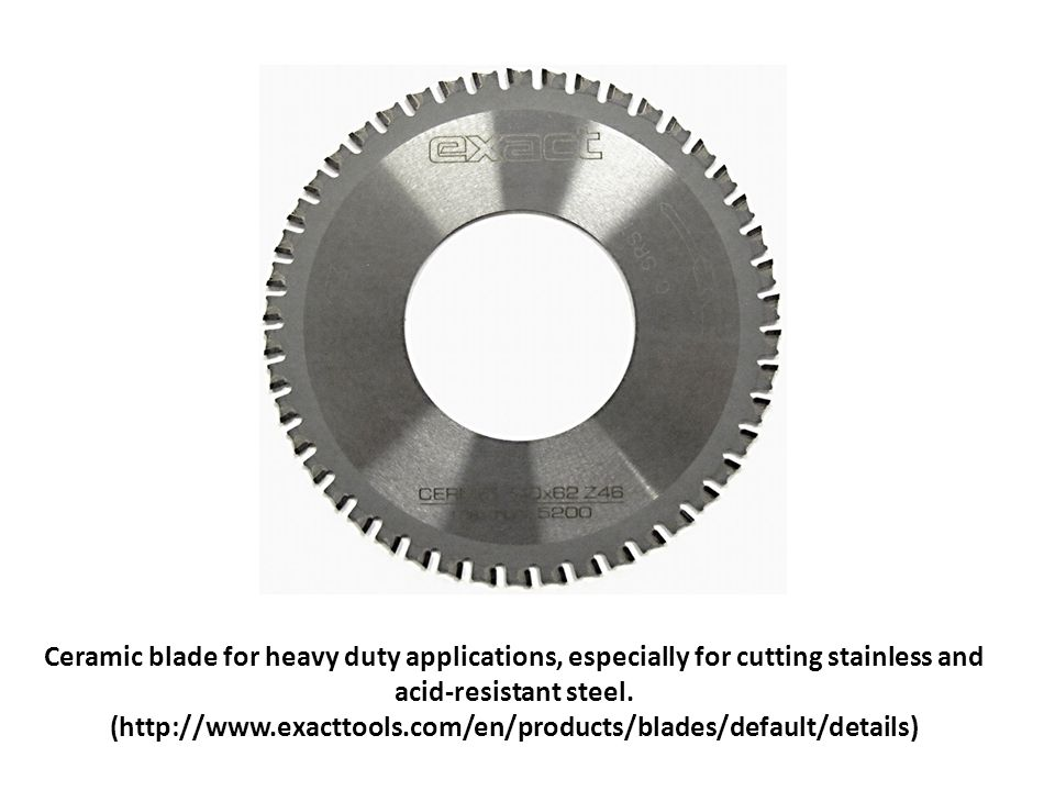 Ceramic blade for heavy duty applications, especially for cutting stainless and acid-resistant steel.