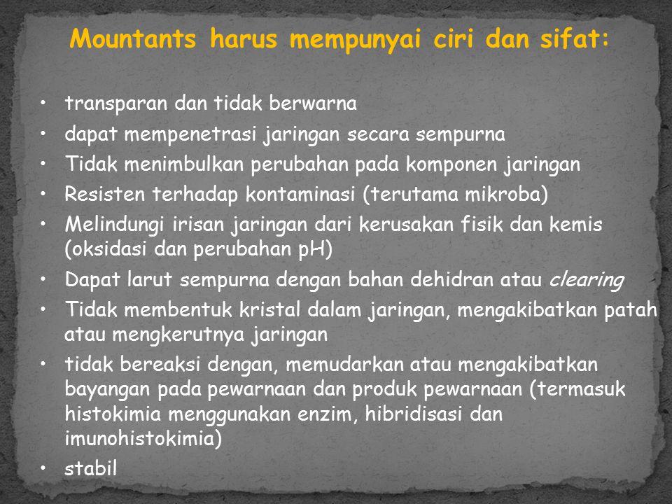 Mountants harus mempunyai ciri dan sifat: