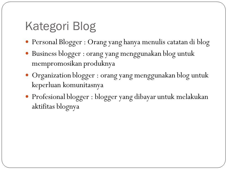 Kategori Blog Personal Blogger : Orang yang hanya menulis catatan di blog.