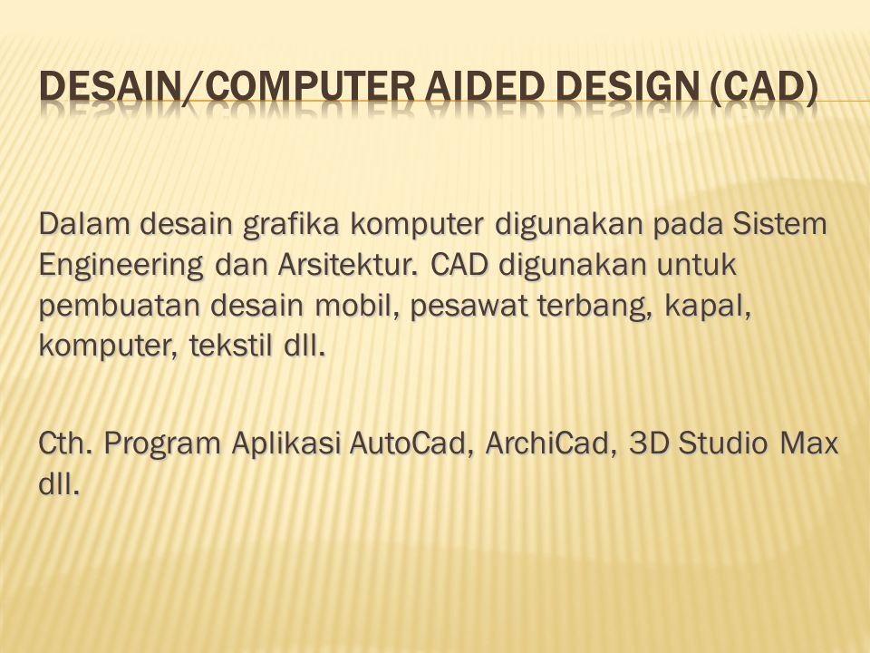 DESAIN/COMPUTER AIDED DESIGN (CAD)