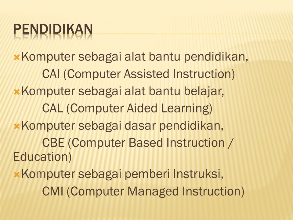 pendidikan Komputer sebagai alat bantu pendidikan,