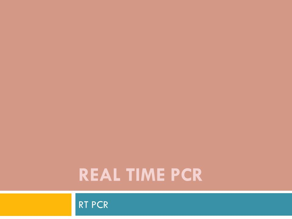 REAL TIME PCR title page for 7700, quantitative PCR presentation RT PCR 2