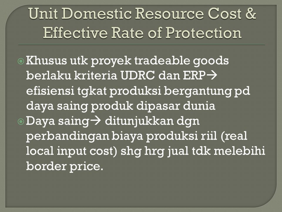 Unit Domestic Resource Cost & Effective Rate of Protection
