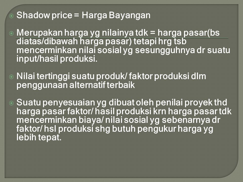 Shadow price = Harga Bayangan