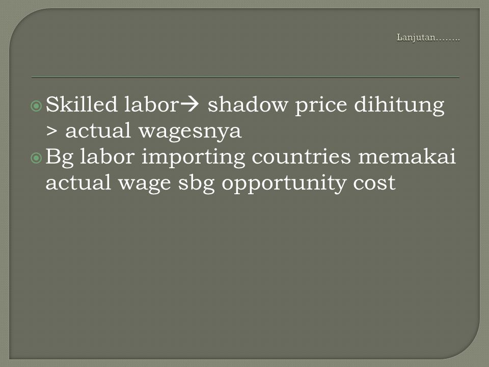 Skilled labor shadow price dihitung > actual wagesnya