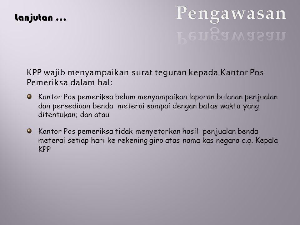 Pengawasan Lanjutan ... KPP wajib menyampaikan surat teguran kepada Kantor Pos Pemeriksa dalam hal: