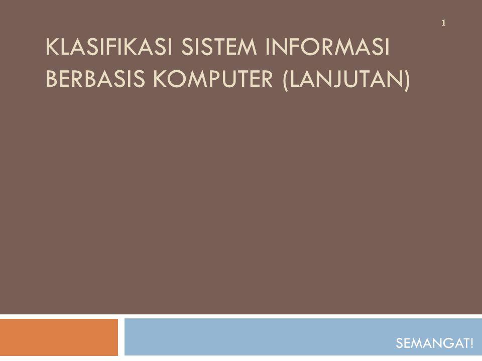 Klasifikasi Sistem Informasi berbasis Komputer (Lanjutan)