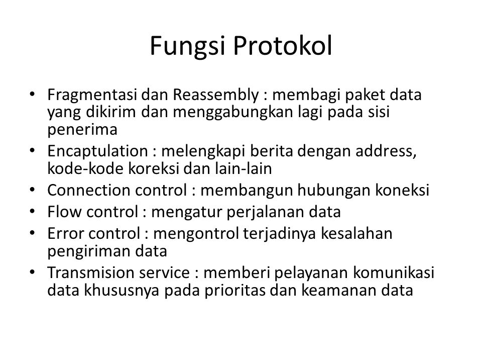 Fungsi Protokol Fragmentasi dan Reassembly : membagi paket data yang dikirim dan menggabungkan lagi pada sisi penerima.