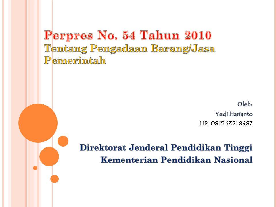 Perpres No. 54 Tahun 2010 Tentang Pengadaan Barang/Jasa Pemerintah