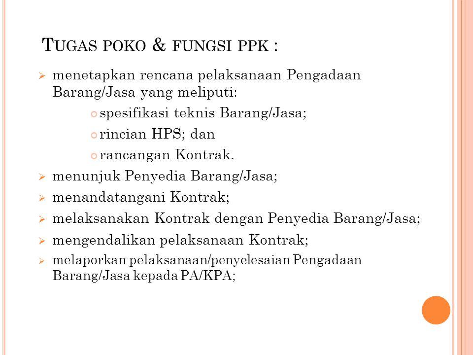 Tugas poko & fungsi ppk :