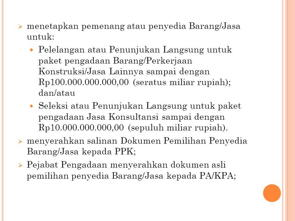 menetapkan pemenang atau penyedia Barang/Jasa untuk: