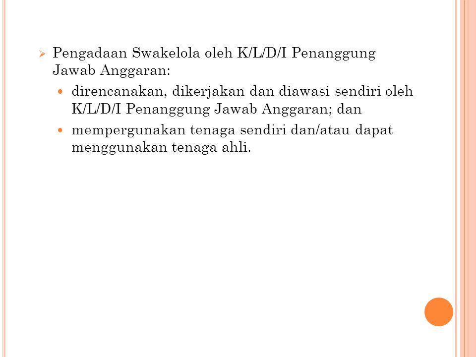 Pengadaan Swakelola oleh K/L/D/I Penanggung Jawab Anggaran: