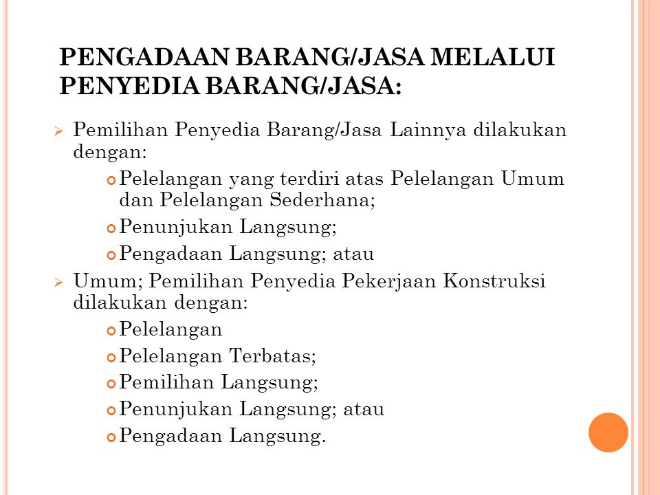 PENGADAAN BARANG/JASA MELALUI PENYEDIA BARANG/JASA: