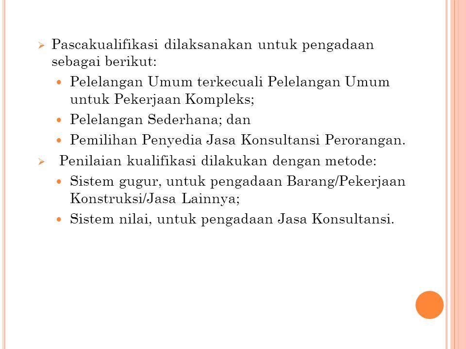 Pascakualifikasi dilaksanakan untuk pengadaan sebagai berikut: