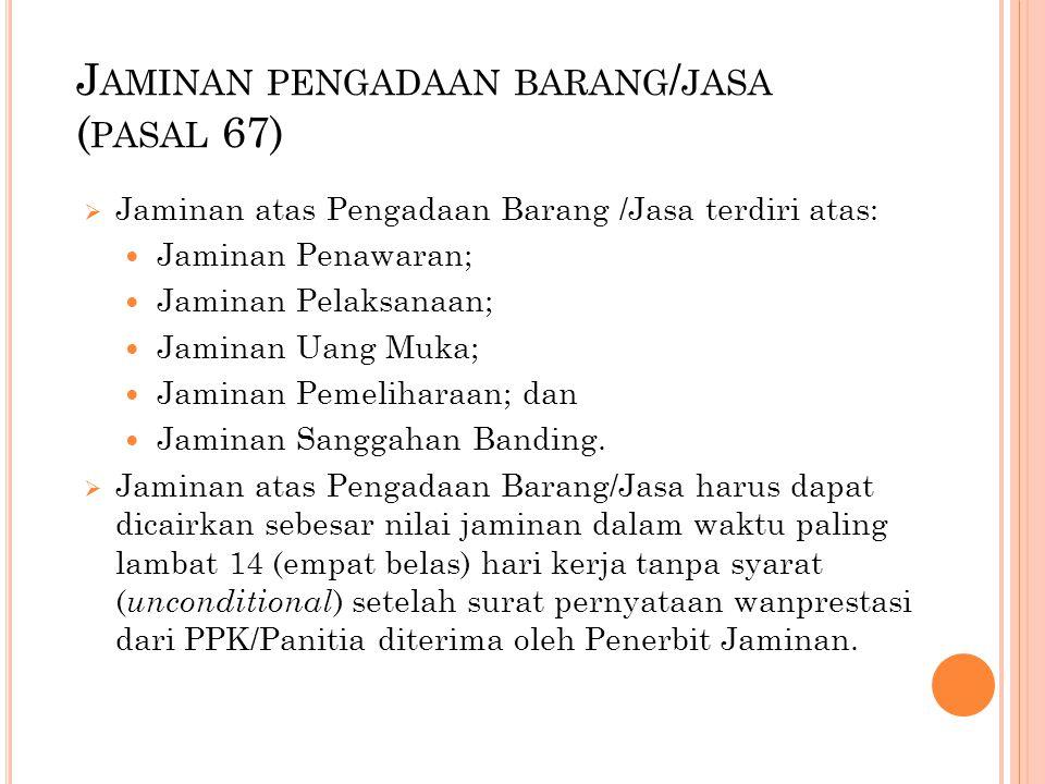 Jaminan pengadaan barang/jasa (pasal 67)