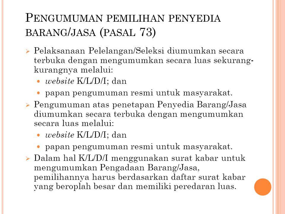 Pengumuman pemilihan penyedia barang/jasa (pasal 73)