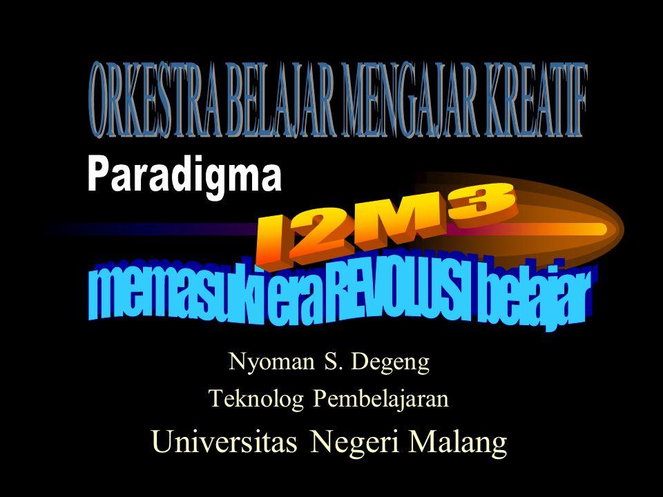 Nyoman S. Degeng Teknolog Pembelajaran Universitas Negeri Malang