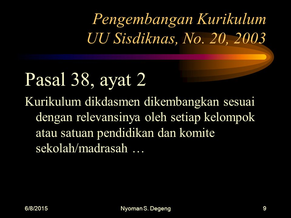 Pengembangan Kurikulum UU Sisdiknas, No. 20, 2003