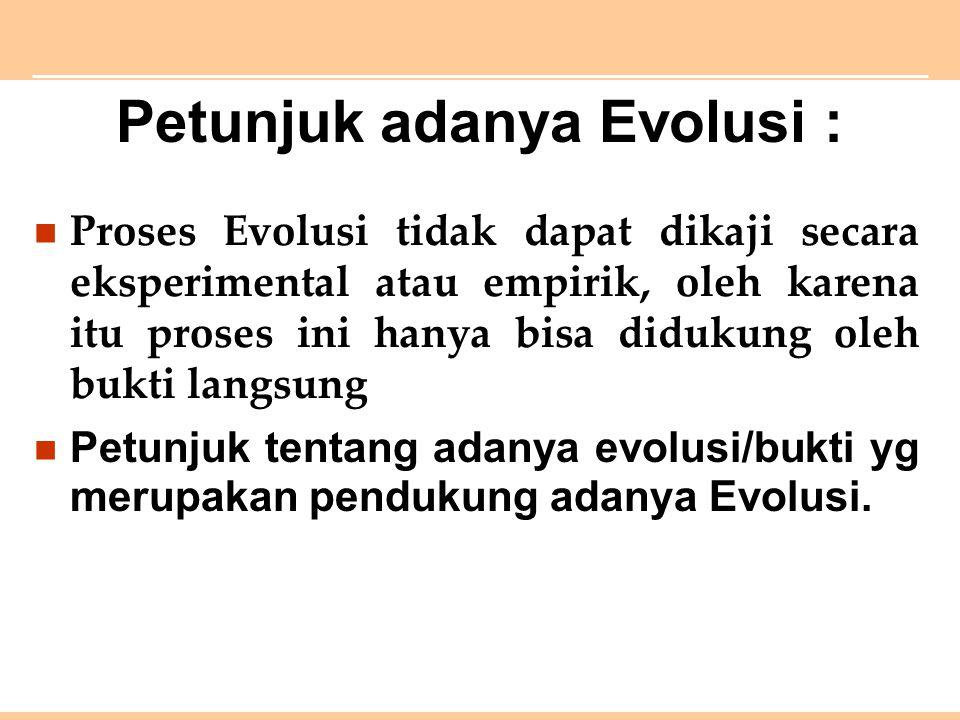 Petunjuk adanya Evolusi :