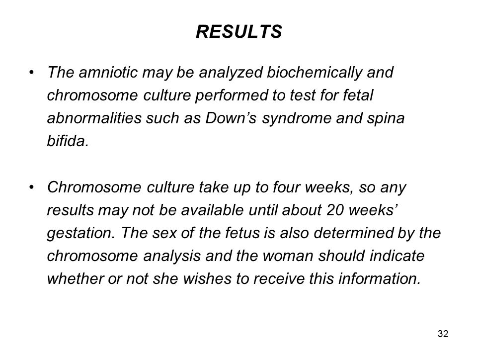 RESULTS The amniotic may be analyzed biochemically and