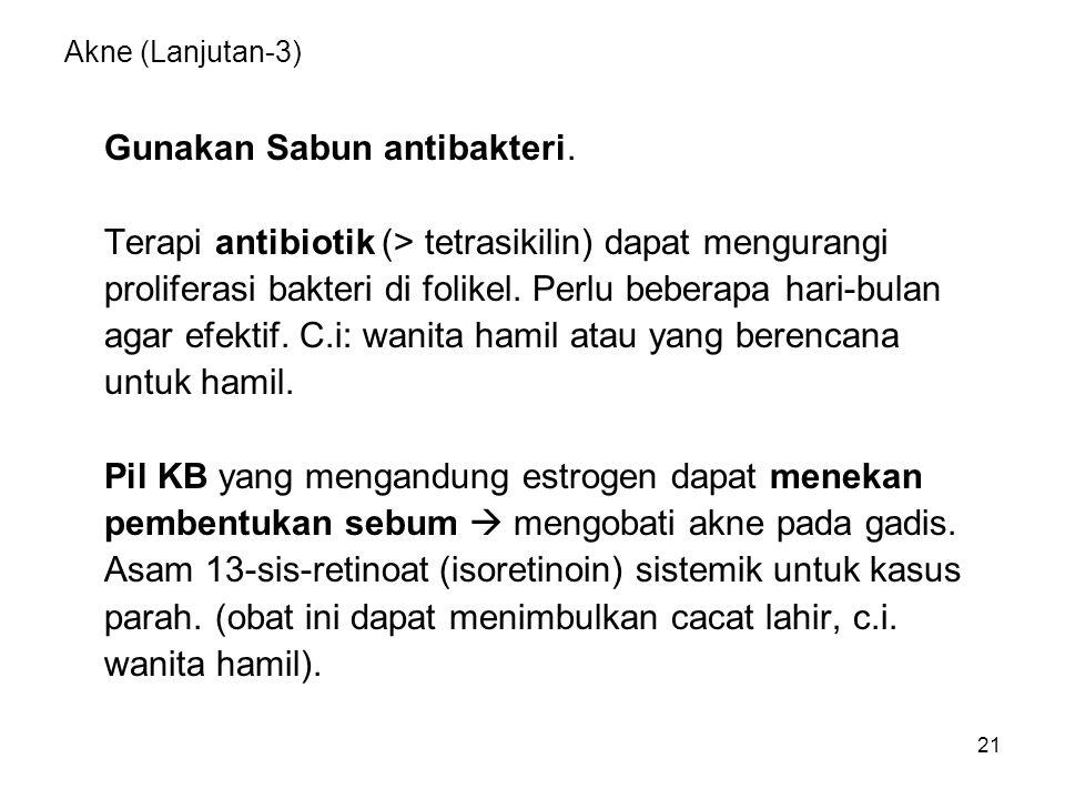 Gunakan Sabun antibakteri.