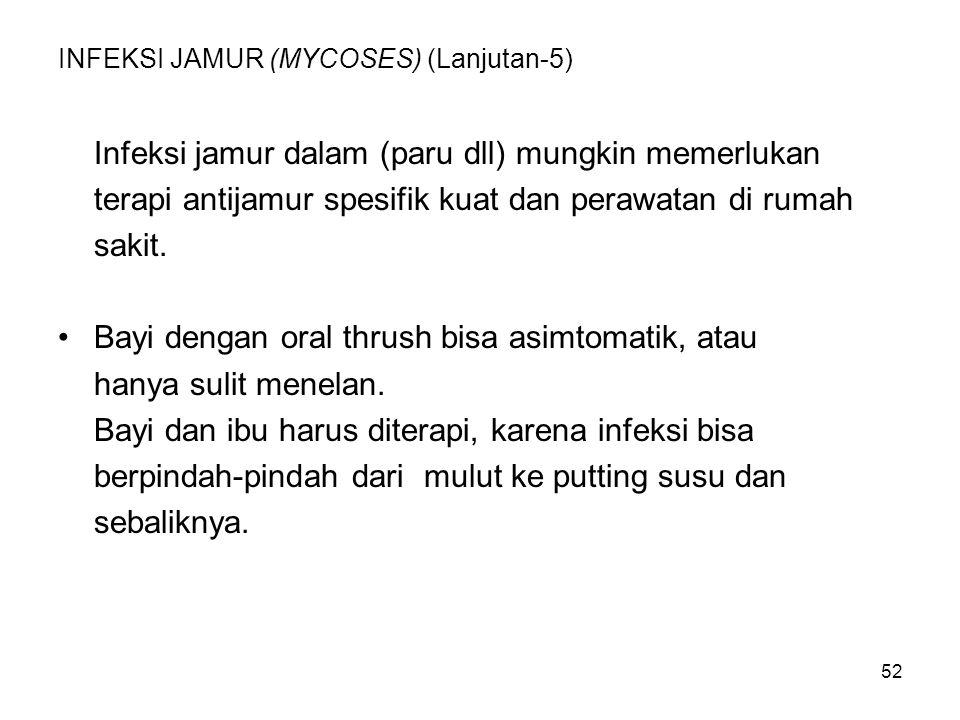 INFEKSI JAMUR (MYCOSES) (Lanjutan-5)